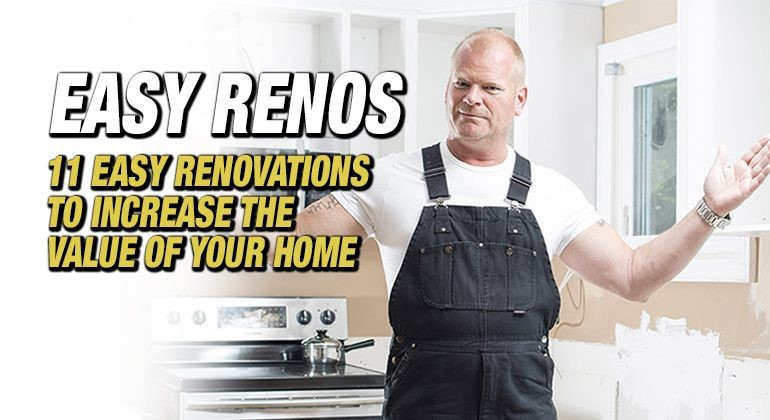 11 EASY Renovations to Increase The Value Of Your Home